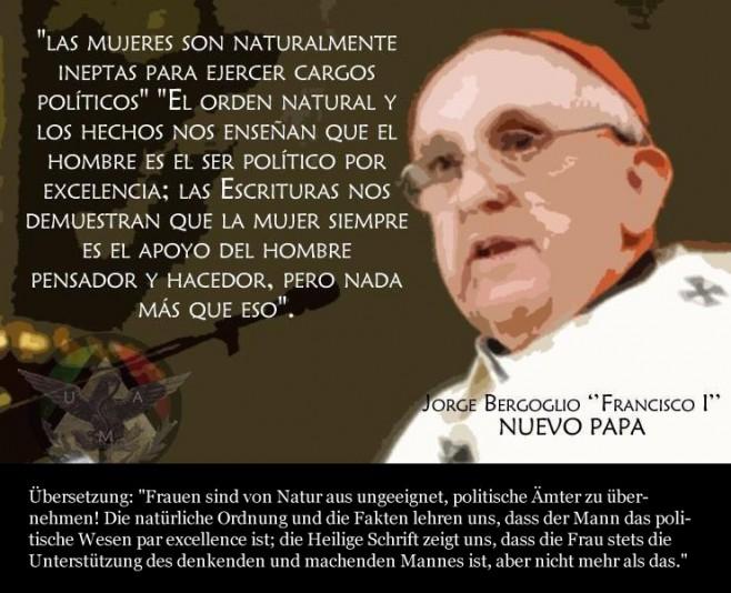 Papst Franziskus über seine Einstellung gegenüber Frauen (Hinweis: die Echtheit des Zitats ist nicht unumstritten!)